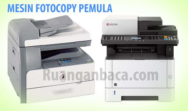 Pilihan Mesin Fotocopy yang cocok untuk pemula