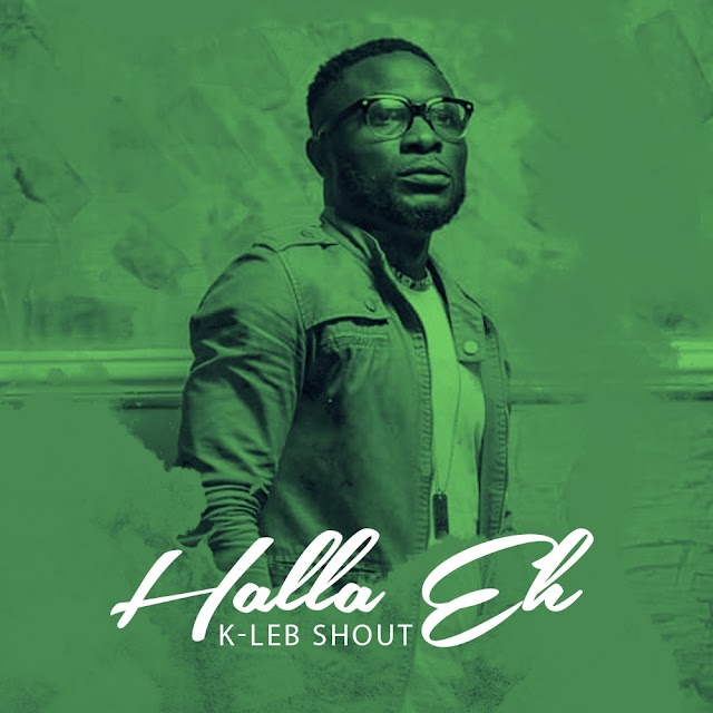 K-Leb Shout - Halla Eh (Audio Download) | #BelieversCompanion