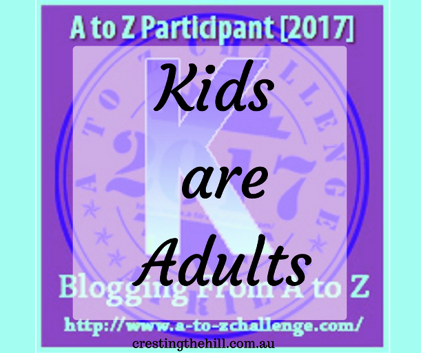 The A-Z Challenge ~ Why Midlife's Fabulous ~ Kids Who Are Adults