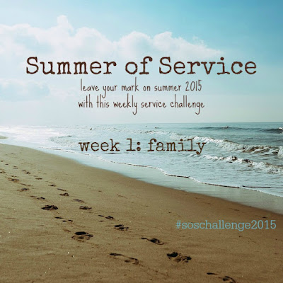 While I'm Waiting...Summer of Service week 1: family