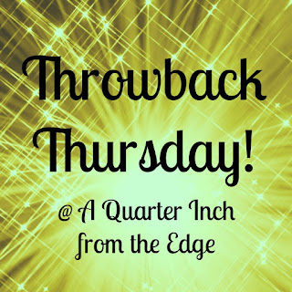 http://quarterinchfromtheedge.blogspot.ca/2016/02/throwback-thursday-volume-7.html