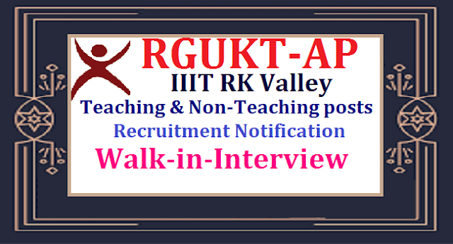 RGUKT-AP IIIT RK Valley Academic Assistants Recruitment Notification - Walk-in-Interview RGUKT-AP IIIT RK Valley Academic Assistants Recruitment Notification - Walk-in-Interview:/2019/02/rgukt-ap-iiit-rk-valley-academic-assistants-guest-faculty-teaching-non-teaching-posts-recruitment-2019-notification-walk-in-interview..html