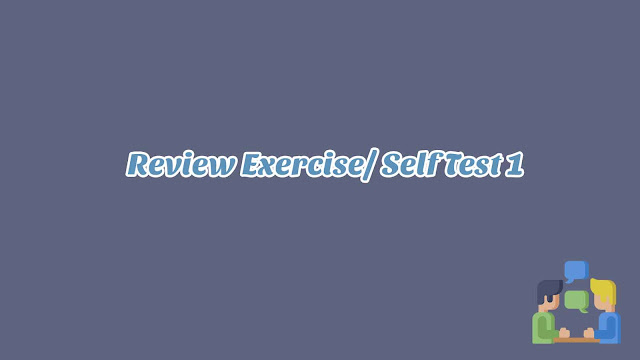 Review Exercise/ Self Test 1