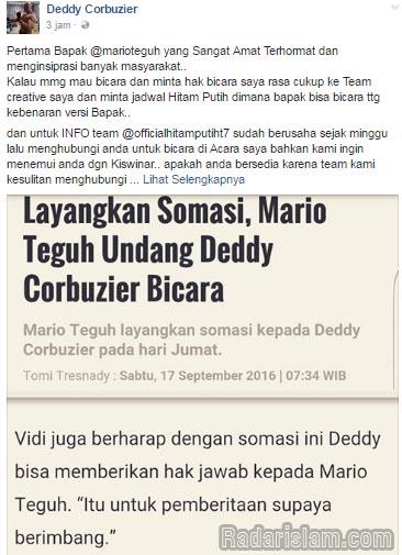 Mengetahui dirinya disomasi Mario Teguh, Deddy Corbuzier melalui akun instagram  dan Facebooknya, memberikan jawaban sekaligus menantang balik Mario Teguh untuk datang ke acara Hitam Putih dan memberi penjelasan.
