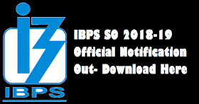 IBPS SO 2018-19 Official Notification Released: Download PDF Here