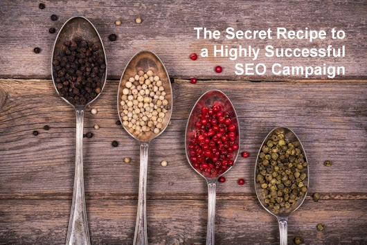 The Secret Recipe to a Highly Successful SEO Campaign