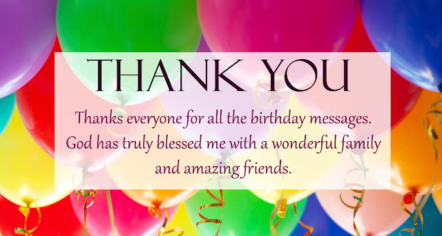 Birthday Thank You Saying and Messages – Thank You All for the Birthday Greetings and Wishes