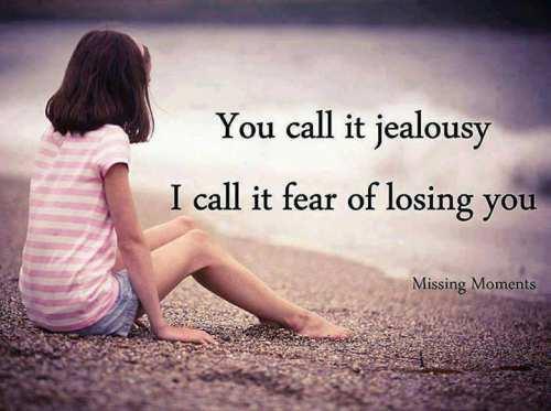 Latest status for whatsapp 2016 You call it jealousy i call it fear of losing you