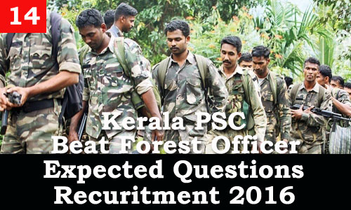Kerala PSC - Expected Questions for Beat Forest Officer 2016 - 14