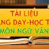 TÀI LIỆU MÔN NGỮ VĂN THCS-THPT (TÀI LIỆU NGỮ VĂN 6-7-8-9-10-11-12)