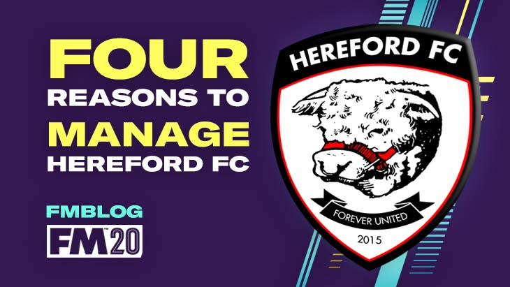 4 Reasons to Manage Hereford FC in FM20