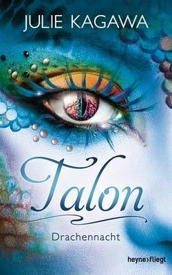 Bücherblog. Rezension. Buchcover. Talon - Drachennacht (Band 3) von Julie Kagawa. Fantasy, Jugendbuch.