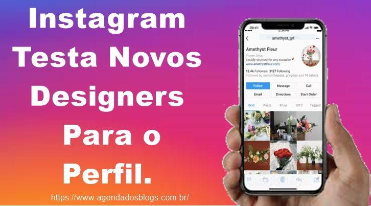 Instagram Testa Novos Designers Para o Perfil.