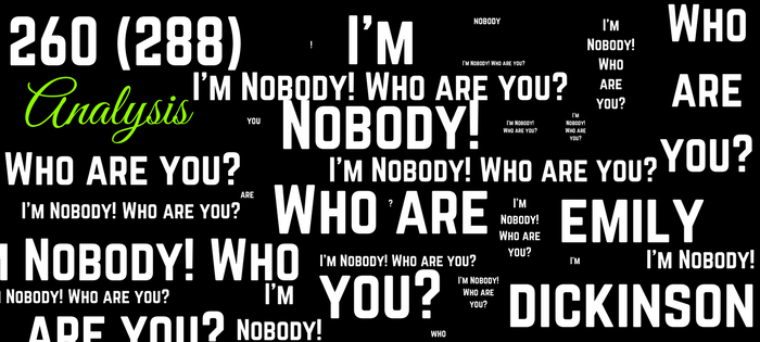 Analysis of Emily Dickinson's 260 (288) I'm Nobody! Who are you?