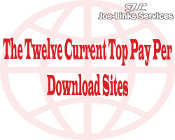Twelve Current Top Best Pay Per Download (PPD) Sites