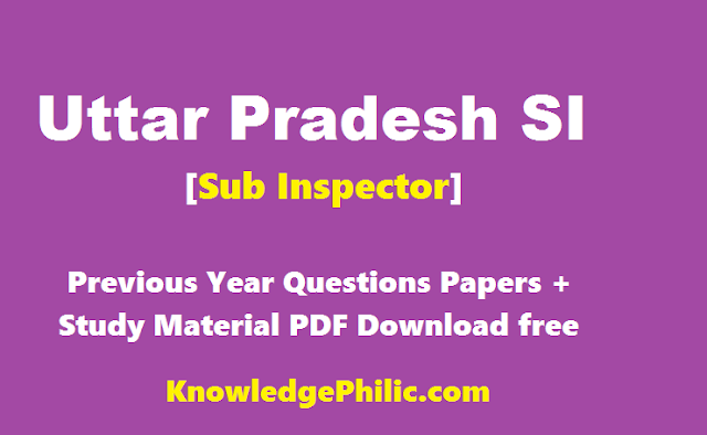 UP Police SI Exam Previous Year Questions Papers + Study Material PDF Download free