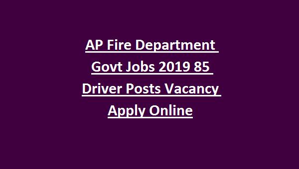 AP Fire Department Govt Jobs 2019 85 Driver Operator Posts