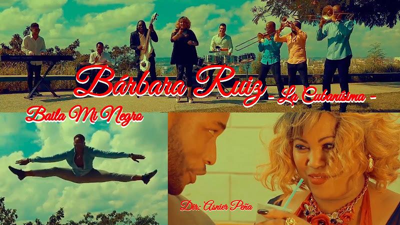 Bárbara Ruiz - ¨Baila mi negro¨ - Videoclip - Dirección: Asnier Peña. Portal del Vídeo Clip Cubano