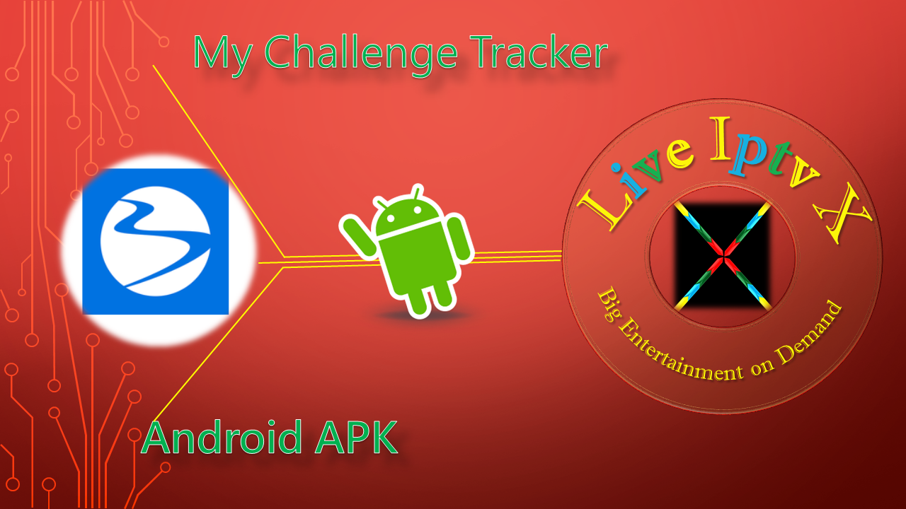 Android My Challenge Tracker APK | Live Iptv X