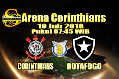 AGEN BOLA ONLINE TERBESAR - PREDIKSI SKOR BRASIL SERIE A CORINTHIANS VS BOTAFOGO 19 JULI 2018