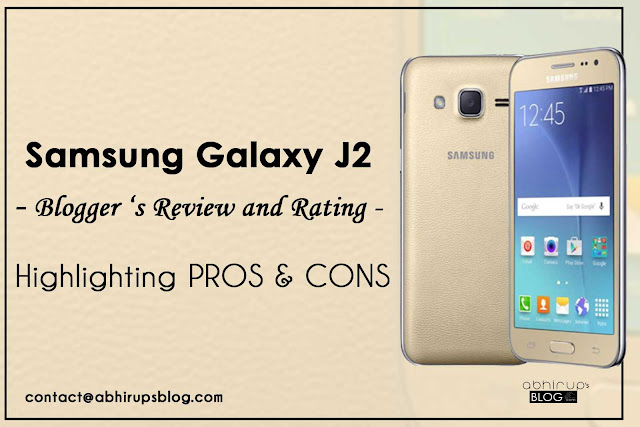 Samsung Galaxy J2 - Blogger Reviews and Ratings - Highlighting PROS & CONS