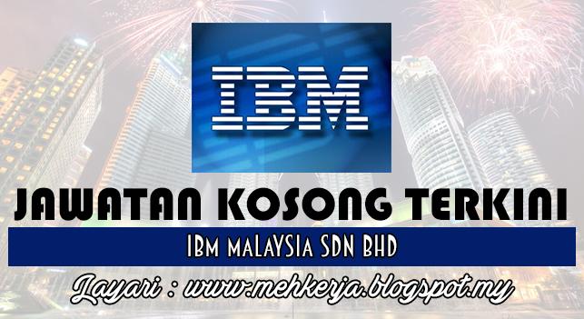 Jawatan Kosong Terkini 2016 di IBM Malaysia Sdn Bhd