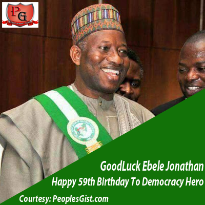 Happy Birthday GoodLuck Jonathan: 59 Quotable Quotes Of Ex-President Goodluck Jonathan @ 59