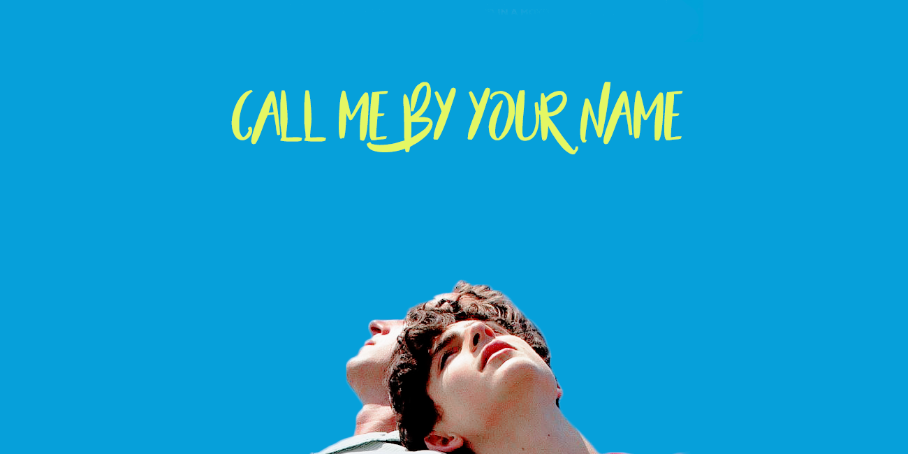 Call Me By Your Name 2017 The Snarky Reviewer