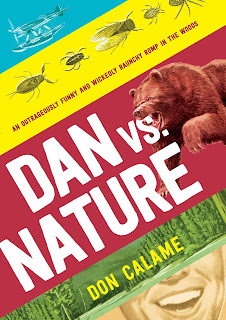 http://www.amazon.com/Dan-Versus-Nature-Don-Calame/dp/0763670715