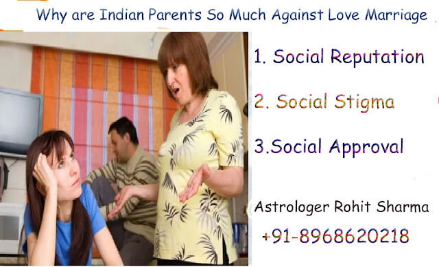 why are indian parents so much against Love marriage