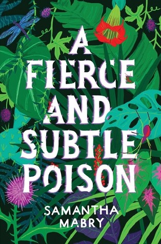 A Fierce and Subtle Poison by Samanta Mabry