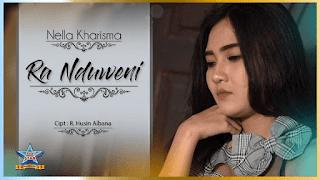 Lirik Lagu Ra Nduweni - Nella Kharisma