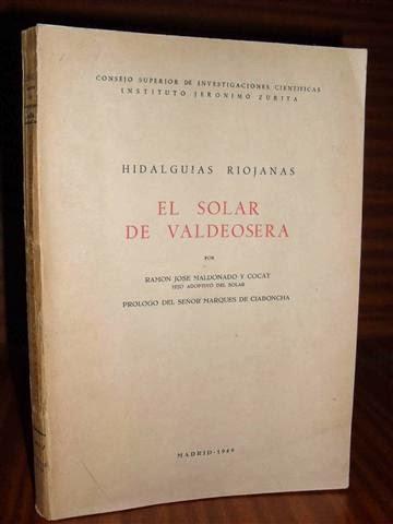 Maldonado y Cocat, Ramón José, HIDALGUÍAS RIOJANAS. EL SOLAR DE VALDEOSERA.
