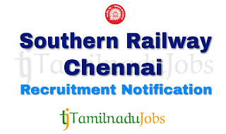 Southern Railway Chennai Recruitment notification , govt jobs for 10th pass, govt jobs for 12th pass, govt jobs for ITI