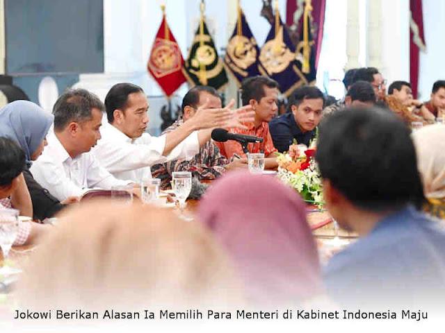 Jokowi Berikan Alasan Ia Memilih Para Menteri di Kabinet Indonesia Maju