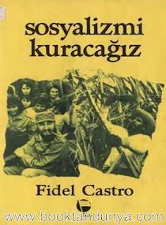 Fidel Castro - Sosyalizmi Kuracağız
