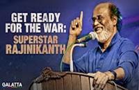 Get ready for the War – Superstar Rajinikanth
