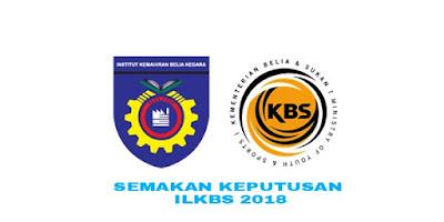 Semakan Keputusan ILKBS Sesi Julai 2018