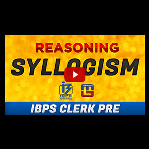 Syllogism | Reasoning | IBPS CLERK PRE 2017