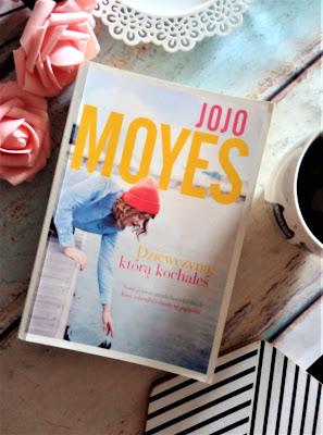 'Dziewczyna, którą kochałeś'- Jojo Moyes (recenzja)