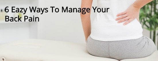 6 Eazy Ways To Manage Your Back Pain