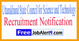 UCOST Uttarakhand State Council for Science and Technology Recruitment Notification 2017 Last Date15-07-2017