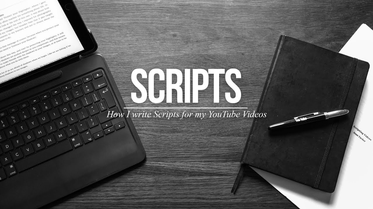 How Sean Tucker Writes Scripts for his YouTube Videos