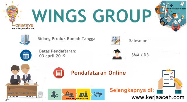 Lowongan Kerja Aceh Terbaru 2019 SMA D3 Gaji 3 Jutaan  di Wings Group Aceh
