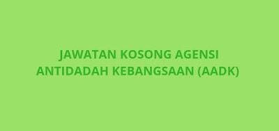 Jawatan Kosong AADK 2019 Agensi Antidadah Kebangsaan