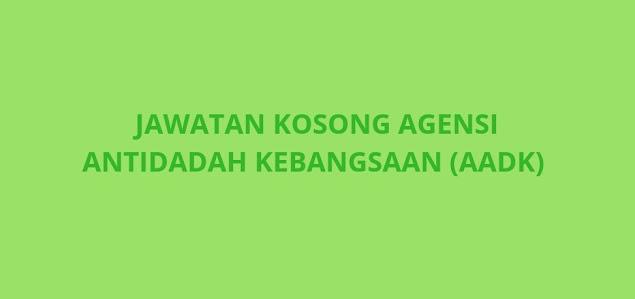 Jawatan Kosong AADK 2021 Agensi Antidadah Kebangsaan