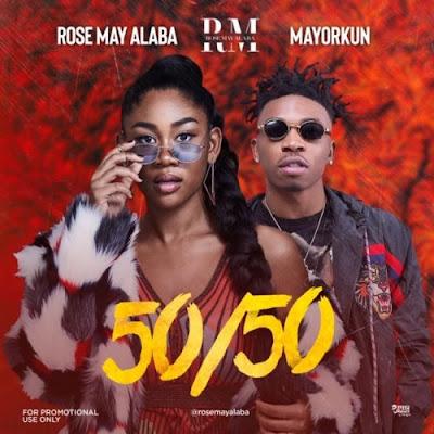 Music: Rose May Alaba ft Mayorkun - 50/50 (Mp3 Download)