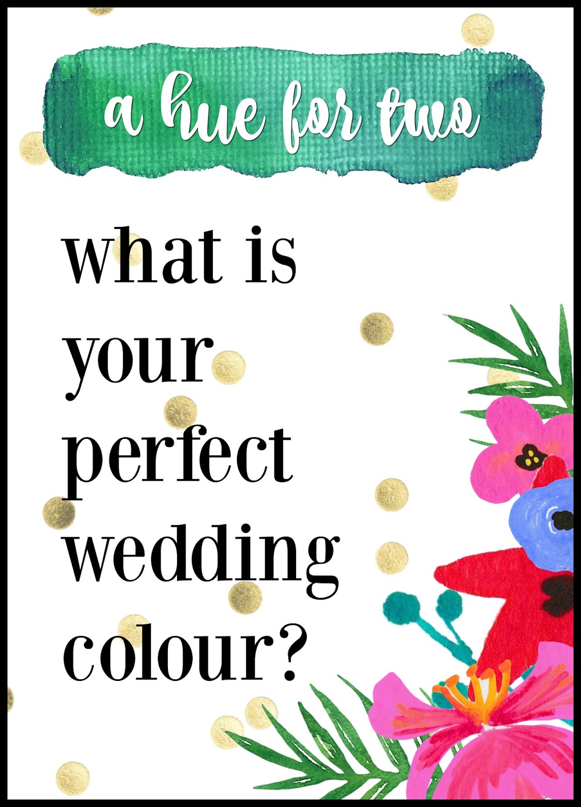 Quiz What Wedding Colour Is Perfect For You