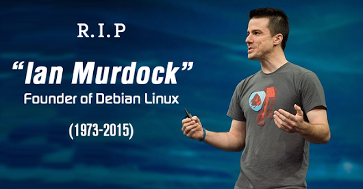 R.I.P Ian Murdock, Founder of Debian Linux, Dead at 42