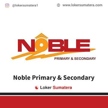 Lowongan Kerja Medan, Noble Primary & Secondary Juni 2021
